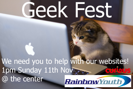 Rainbow Youth Geek Fest! 11th November, 1pm at the RY center